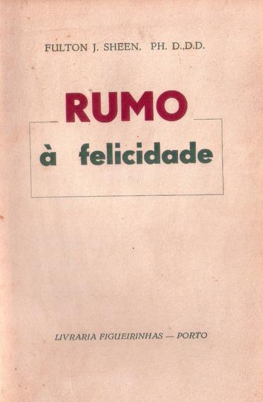 Livro: Rumo À Felicidade - Fulton J. Sheen - 1958 (católico)