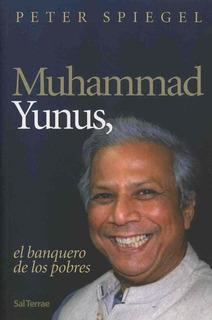 Muhammad Yunus, El Banquero De Los Pobres