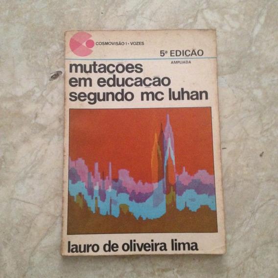 Livro Mutações Em Educação Segundo Mc Luhan - Lauro De O.