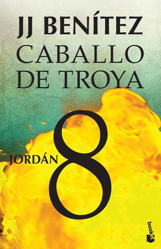 Imagen 1 de 3 de Caballo De Troya 8. Jordán De J. J. Benítez- Booket