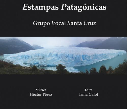 Grupo Vocal Santa Cruz - Estampas Patagónicas - Cd