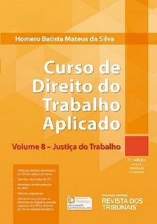Curso De Direito Do Trabalho Aplicado - Vol 8 - Justica Do T