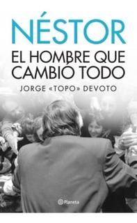 Libro Néstor: El Hombre Que Cambió Todo - Jorge Topo Devoto