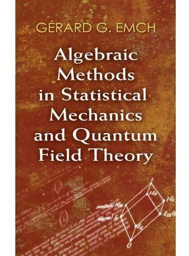Algebraic Methods In Statistical Mechanics And Quantum Field