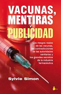 Libro : Vacunas, Mentiras Y Publicidad - Sylvie Simon