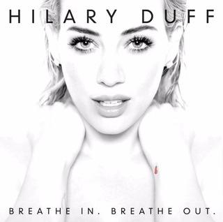 Hilary Duff Breathe In Breathe Out Deluxe Cd Nuevo Original
