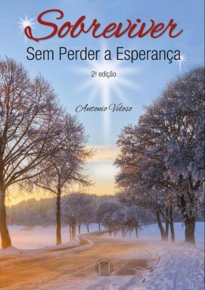 Sobreviver Sem Perder A Esperanca - 2ª Ed