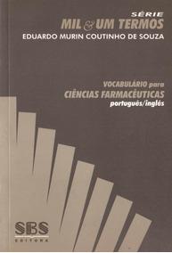 Vocabulário Para Ciências Farmacêuticas - Português/ingl