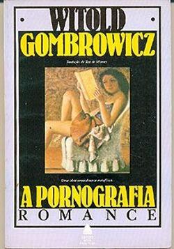 Livro - A Pornografia - Romance - Witold Gombrowicz