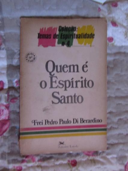 Quem É O Espírito Santo - Frei Paulo Di Berardino