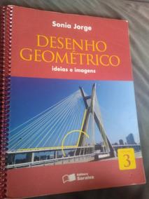 Desenho Geométrico Ideias E Imagens Volume 3