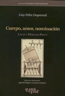 Libro Cuerpo Amor Nominacion Lacan Y Merleau Ponty De Guy -