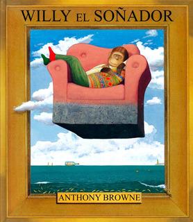 Willy El Soñador - Anthony Browne