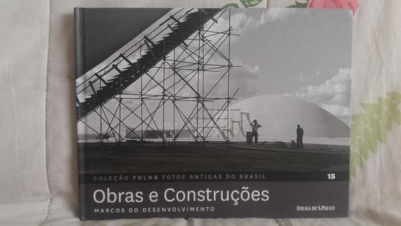 Obras E Construções - Coleção Folha Fotos Antigas Nº 15