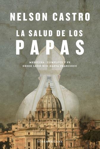 La Salud De Los Papas - Nelson Castro - Sudamericana - Libro