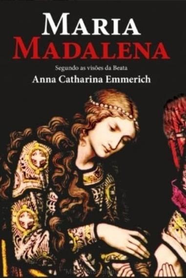 Maria Madalena Beata - Anna Catharina Emmerich