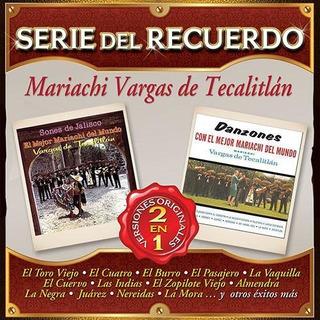 Mariachi Vargas De Tecatitlan Serie Del Recuerdo 2 En 1 Cd