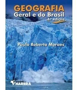 Geografia Geral E Do Brasil - Ensino Médio - Vol. Único - 4ª