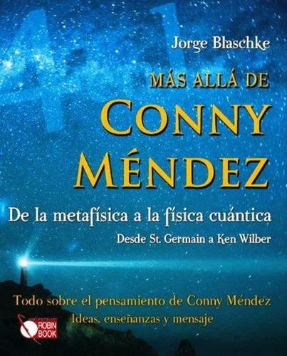 Conny Mendez , Mas Alla De - De La Metafisica A La Fisica Cu
