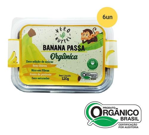 Imagem 1 de 1 de Kit Banana Passa Vero Nuttri Orgânica 120g (6 Un)