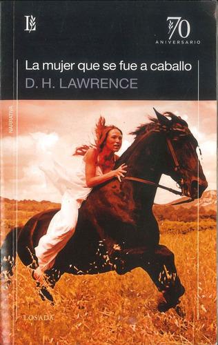 La Mujer Que Se Fue A Caballo - Lawrence D.h. - Losada S.a.