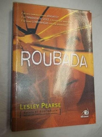 Roubada - Lesley Pearse - Livro