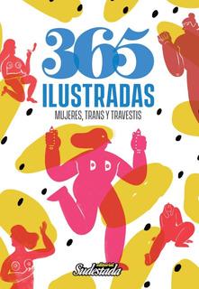 365 Ilustradas. Mujeres, Trans Y Travestis Editorial Sudesta