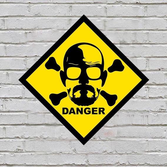 Placa De Parede Decorativa Danger Heisenberg Shopb Novo