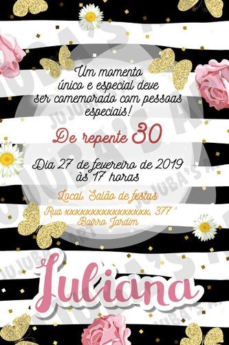 Imagem 1 de 2 de Arte Digital Convite Adulto 30 Anos Flores Rosas Borboletas