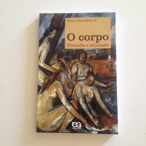 Livro O Corpo Filosofia E Educação - Paulo Ghiraldelli Jr C2