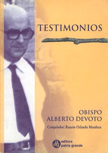 Testimonios: Obispo Alberto Devoto