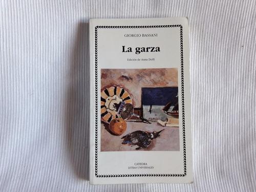 Imagen 1 de 7 de La Garza Giorgio Bassani Catedra Letras Universales
