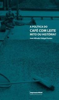 A Política Do Café Com Leite Mito Ou História?