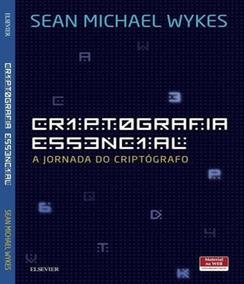 Criptografia Essencial - A Jornada Do Criptografo