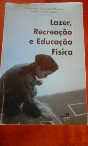 Livro Lazer, Recreação, E Educação  Física