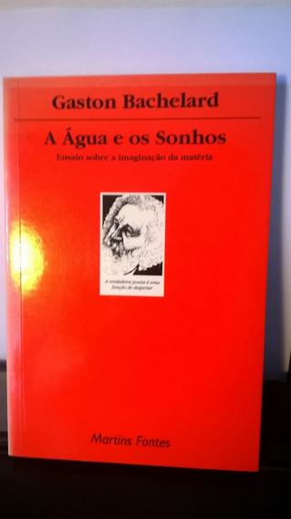 Livro A Água E Os Sonhos - Gaston Bachelard