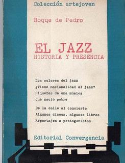 El Jazz - Historia Y Presencia - Roque De Pedro - A972