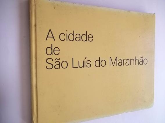 Livro - A Cidade De São Luis Do Maranhão - Artes