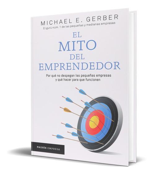 Libro El Mito Del Emprendedor - Michael E. Gerber