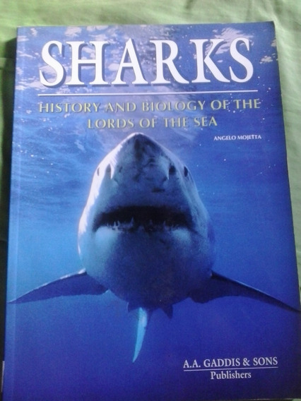 Sharks History And Biology Of The Lords Of The Sea