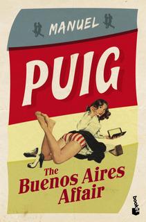 The Buenos Aires Affair De Manuel Puig - Booket
