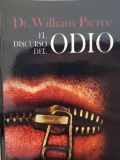 El Discurso Del Odio / Dr. William Pierce