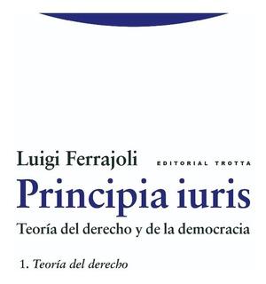 Principia Iuris 3. La Sintaxis Del Derecho: Ferrajoli
