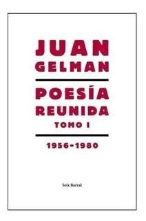Libro Poesia Reunida Tomo 1 - Gelman Juan