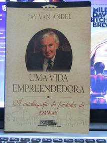 Uma Vida Empreendedora - Amway - Jay Van Andel