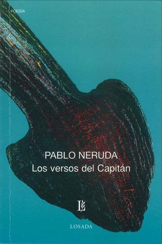 Los Versos Del Capitan - Neruda - Losada
