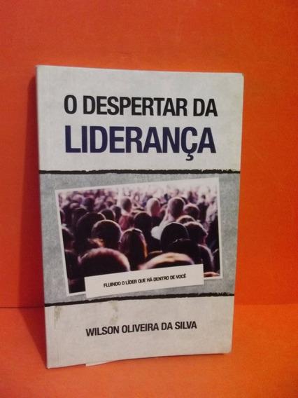 Livro - O Despertar Da Liderança - Wilson Oliveira Da Silva