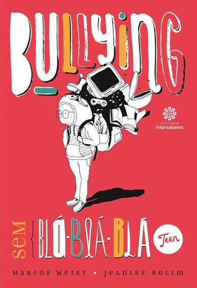 Livro Bullying Sem Bla-bla-bla Teen