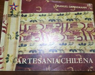 Libro Artesanía Chilena / Manuel Dannemann Primera Edición A