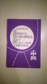 Historia De La Escultura Cristiana - Debidour